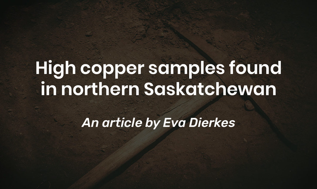 High copper samples found in northern Saskatchewan