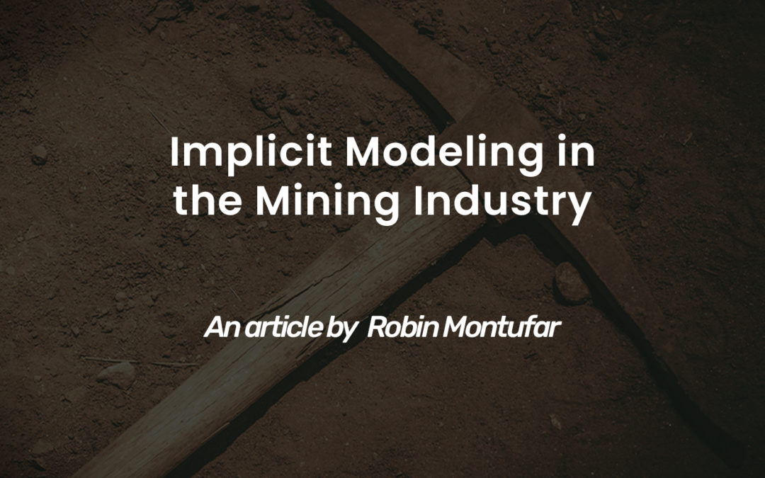 Implicit Modeling in the Mining Industry